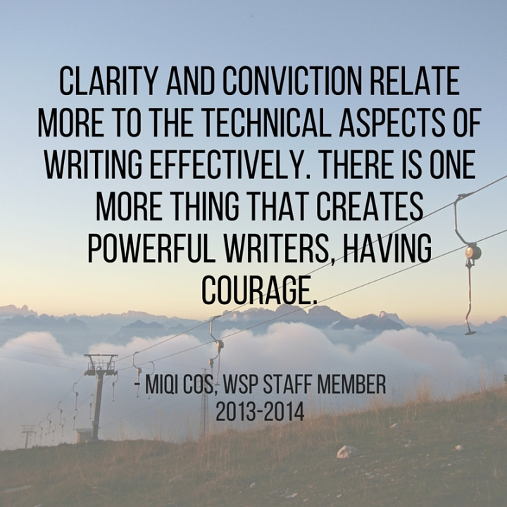 Clarity and conviction relate more to the technical aspects of writing effectively. There is one more thing that creates powerfu